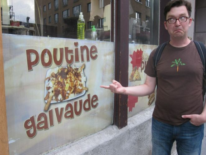 Poutine is a popular snack in Quebec. I understand it consists of French Fries, Gravy, and Cheese Curds. As appealing as this combination may sound, I (sadly) did not get to sample any poutine on my trip. But there's always next time!